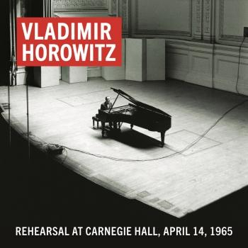 Cover Vladimir Horowitz Rehearsal at Carnegie Hall, April 14, 1965 (Remastered)
