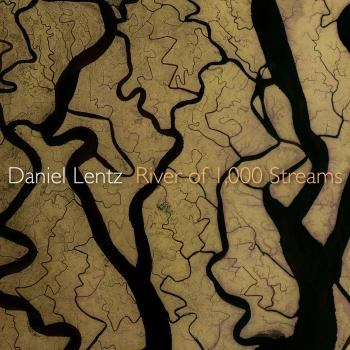 Cover Daniel Lentz: River of 1,000 Streams