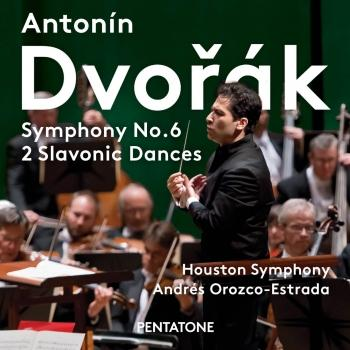 Cover Dvorak: Symphony No. 6 in D Major, Op. 60 & 2 Slavonic Dances