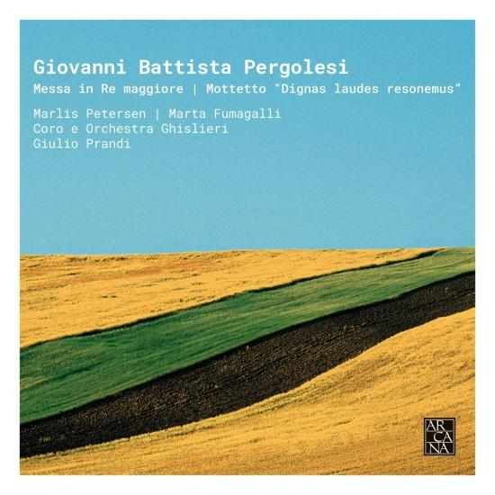 Cover Pergolesi: Messa in Re Maggiore & Mottetto 'Dignas laudes resonemus'