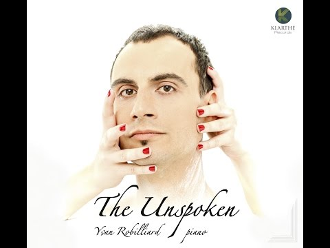 Video Yvan Robilliard - The Unspoken