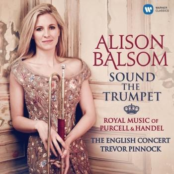 Cover Sound the Trumpet - Royal Music of Purcell & Handel