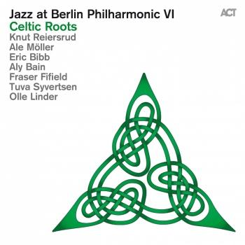Cover Jazz at Berlin Philharmonic VI: Celtic Roots