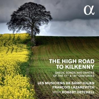 Cover The High Road to Kilkenny Gaelic Songs and Dances of the 17th & 18th Centuries