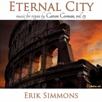 Cover Carson Cooman Organ Music, Vol. 13: Eternal City