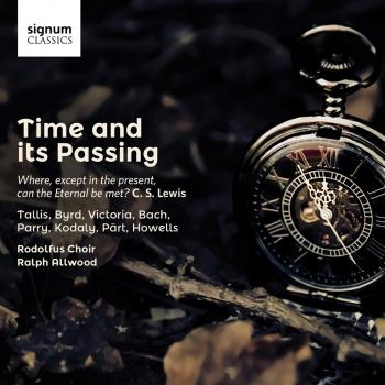 Cover Time and Its Passing (Works by Tallis, Byrd, Victoria, Bach, Parry, Kodaly, Part & Howells)