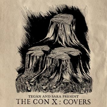 Cover Tegan And Sara Present The Con X: Covers
