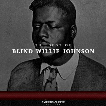 Cover American Epic: Blind Willie Johnson (Mono)