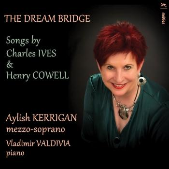 Cover The Dream Bridge: Songs by Charles Ives & Henry Cowell