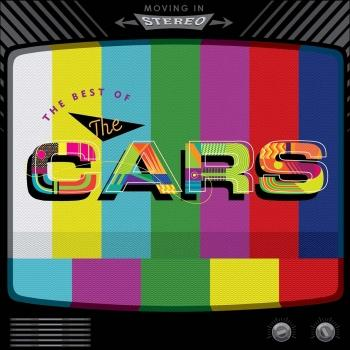 Cover Moving In Stereo: The Best Of The Cars (Remaster)