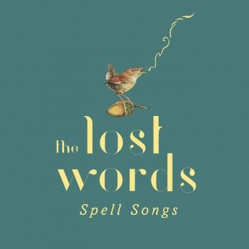 The Lost Words: Spell Songs