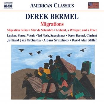 Cover Derek Bermel: Migration Series, Mar de setembro & A Shout, a Whisper, and a Trace