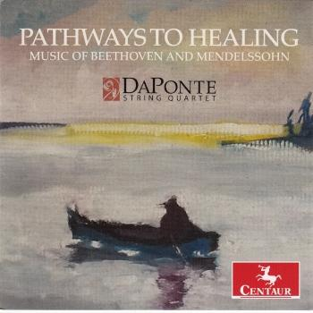 Cover Pathways to Healing: Music of Beethoven & Mendelssohn