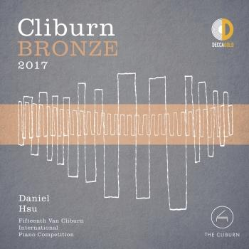 Cover Cliburn Bronze 2017 - 15th Van Cliburn International Piano Competition (Live)