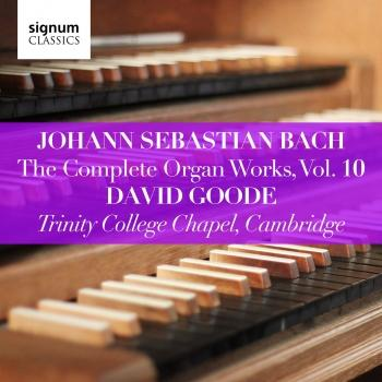 Cover Johann Sebastian Bach: The Complete Organ Works Vol. 10 – Trinity College Chapel, Cambridge