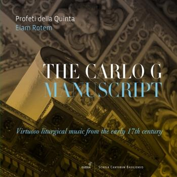 Cover The Carlo G. Manuscript: Virtuoso Liturgical Music from the Early 17th Century